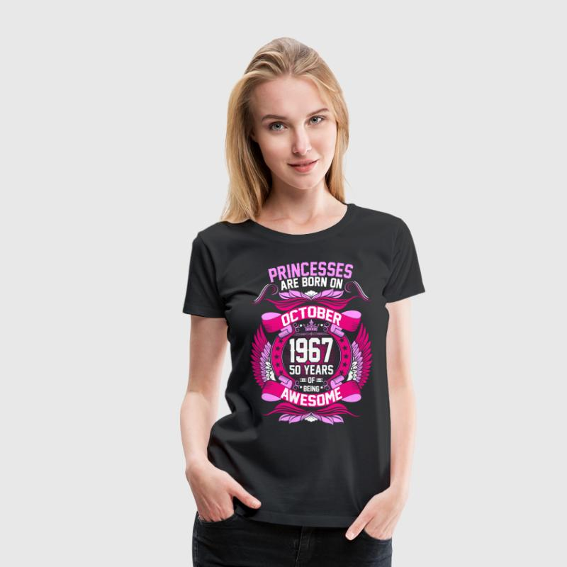 Princesses Are Born On October 1967 50 Years T-Shirts - Women's Premium T-Shirt