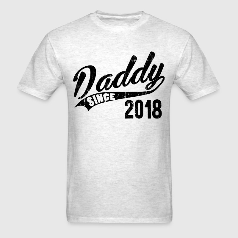 Daddy Since 2018 T-Shirts - Men's T-Shirt