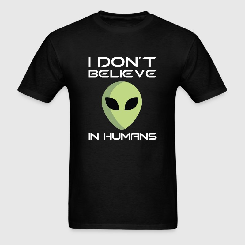 I Don't Believe In Humans - Men's T-Shirt