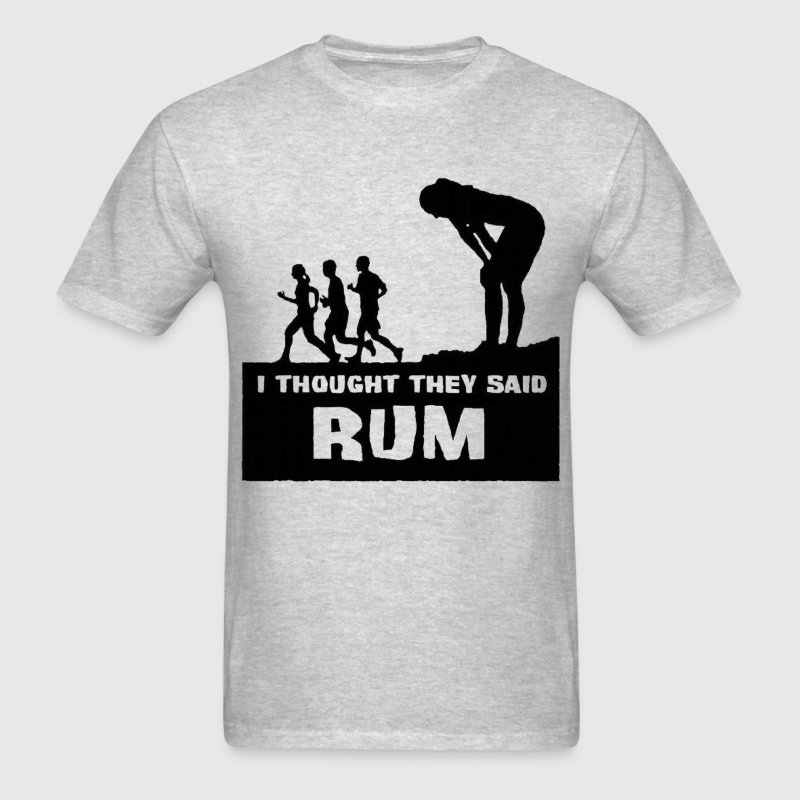 I Thought They Said Rum T-Shirts - Men's T-Shirt