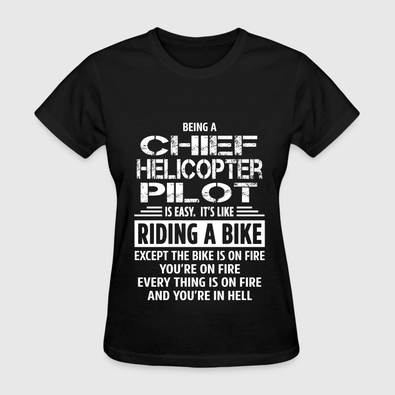 Chief Helicopter Pilot - Women's T-Shirt