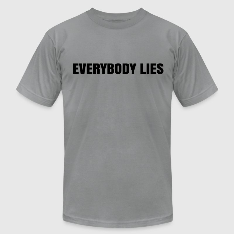 Everybody Lies T-Shirts - Men's T-Shirt by American Apparel