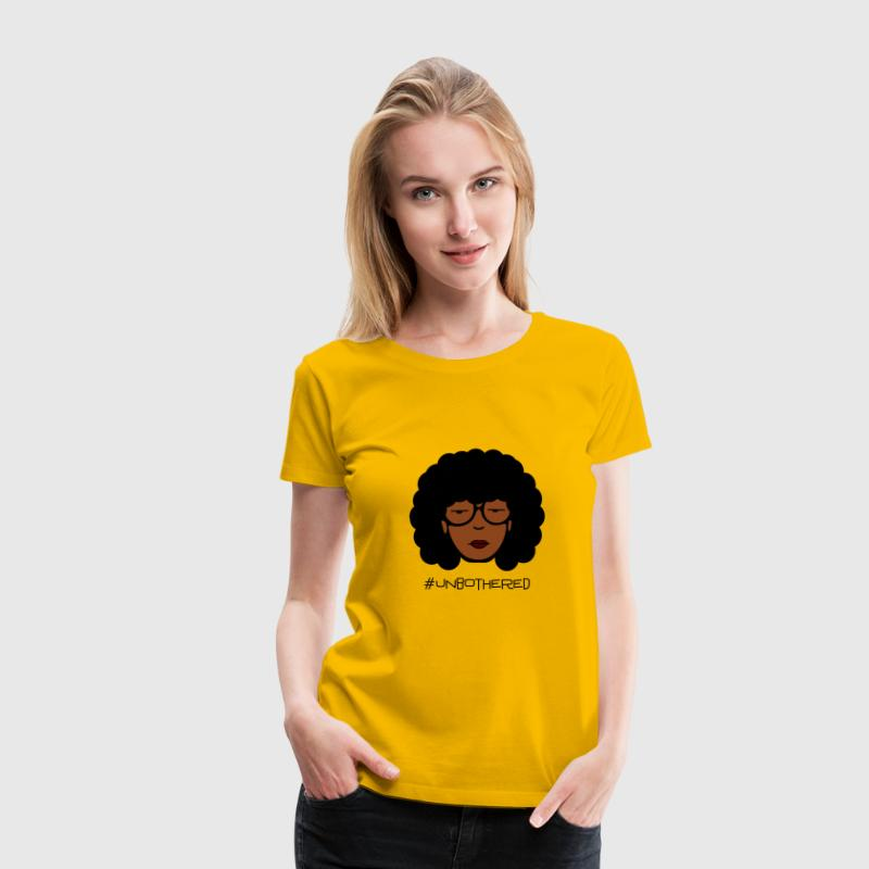 Women's Unbothered Shirt - Women's Premium T-Shirt