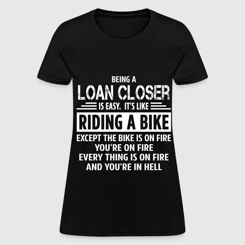 loan closer womens t shirt - Loan Closer