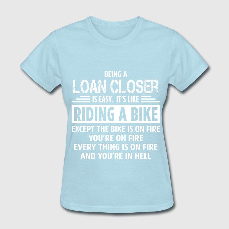 loan closer t shirt spreadshirt - Loan Closer