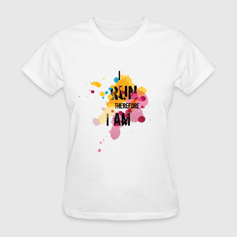For Runners: I Run Therefore I am T-Shirts - Women's T-Shirt