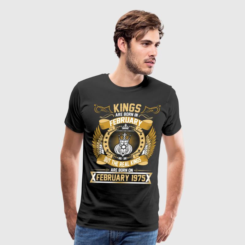 The Real Kings Are Born On February 1975 T-Shirts - Men's Premium T-Shirt