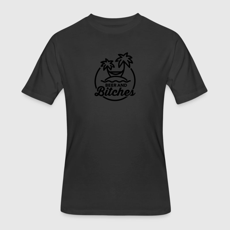 Beer and Bitches T-Shirts - Men's 50/50 T-Shirt