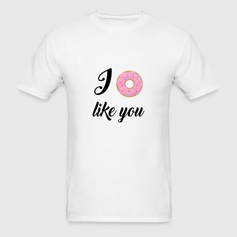Funny Quotes: I Donut Like You T-Shirts - Men's T-Shirt