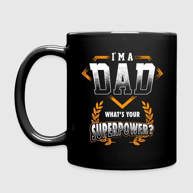 I'm A Dad, What's Your Superpower Father's Day Gif Mugs & Drinkware - Full Color Mug