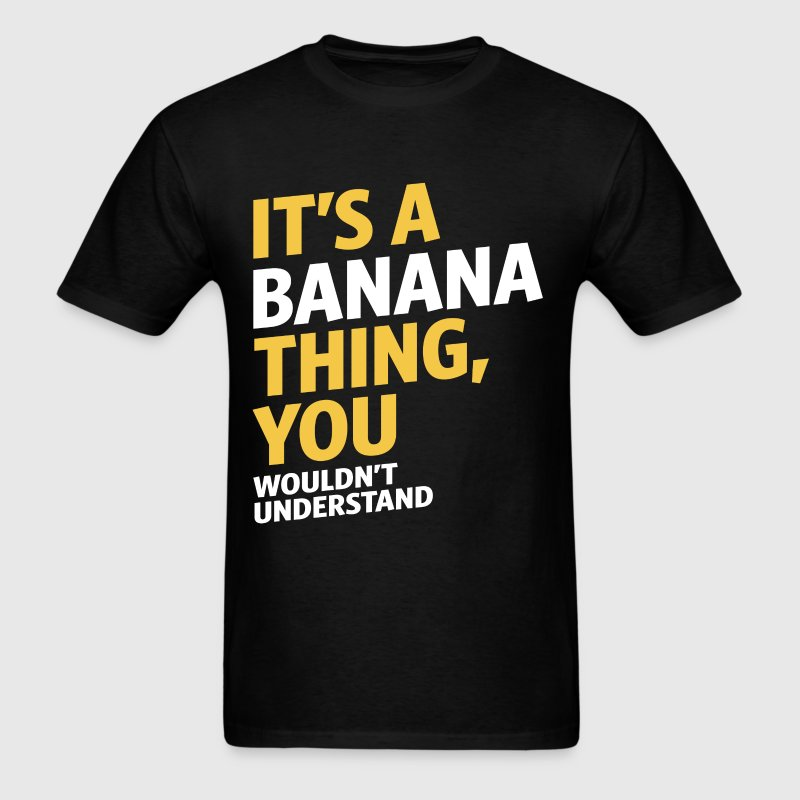 It's a Banana Thing - Men's T-Shirt