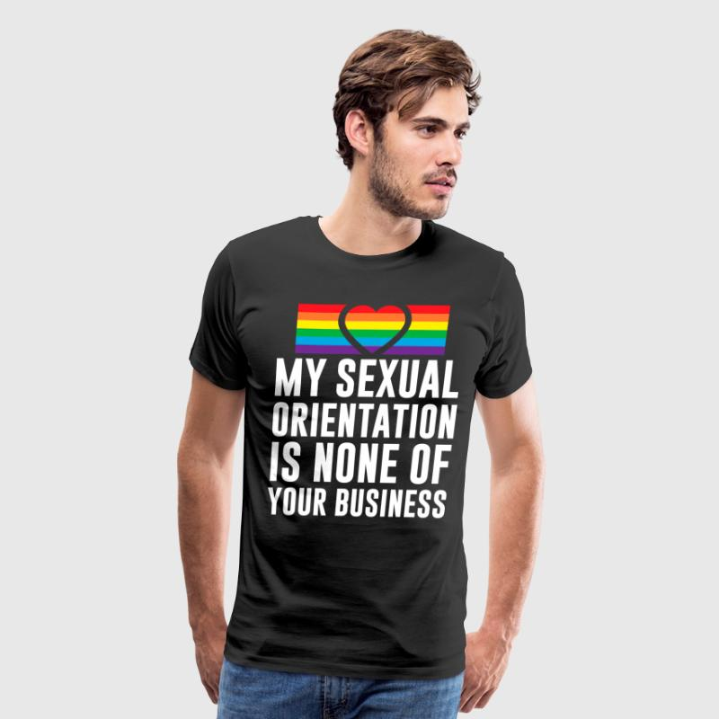My Sexual Orientation is None of Your Business T-Shirts - Men's Premium T-Shirt