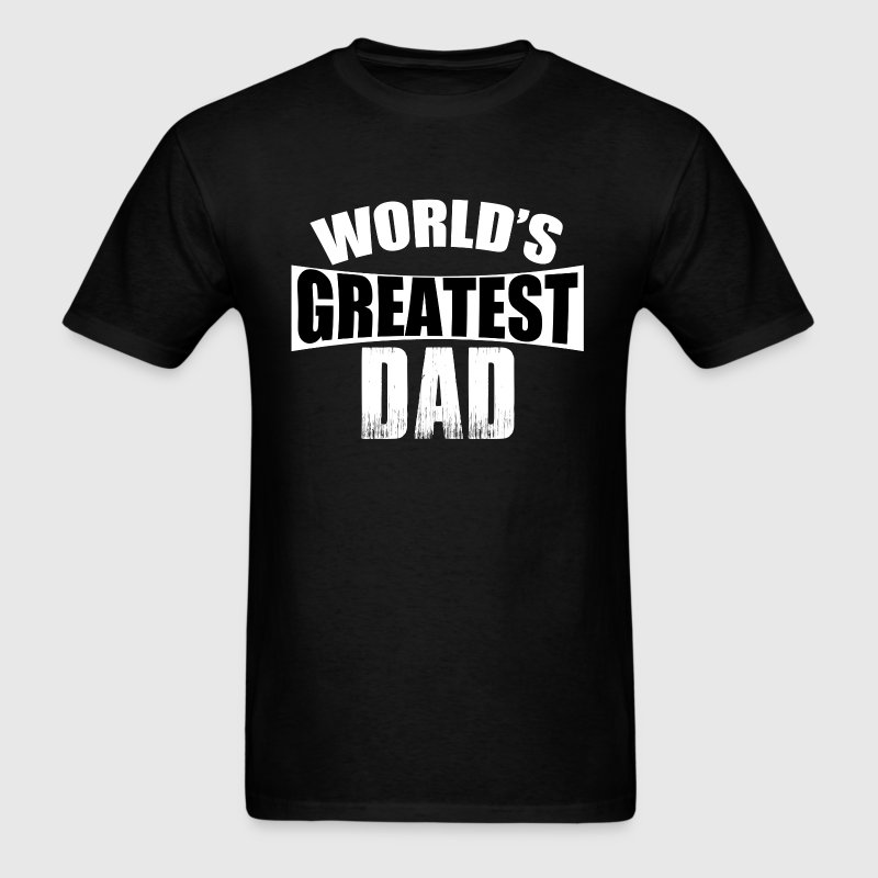 World's Greatest Dad T-Shirts - Men's T-Shirt