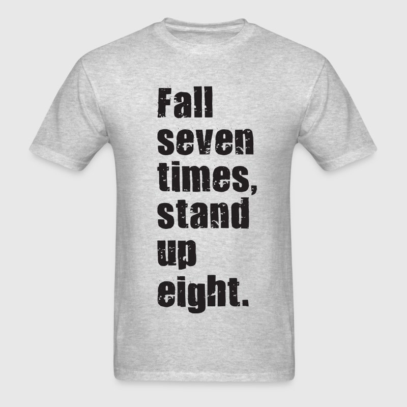 Fall Seven Times, Stand up Eight. T-Shirts - Men's T-Shirt
