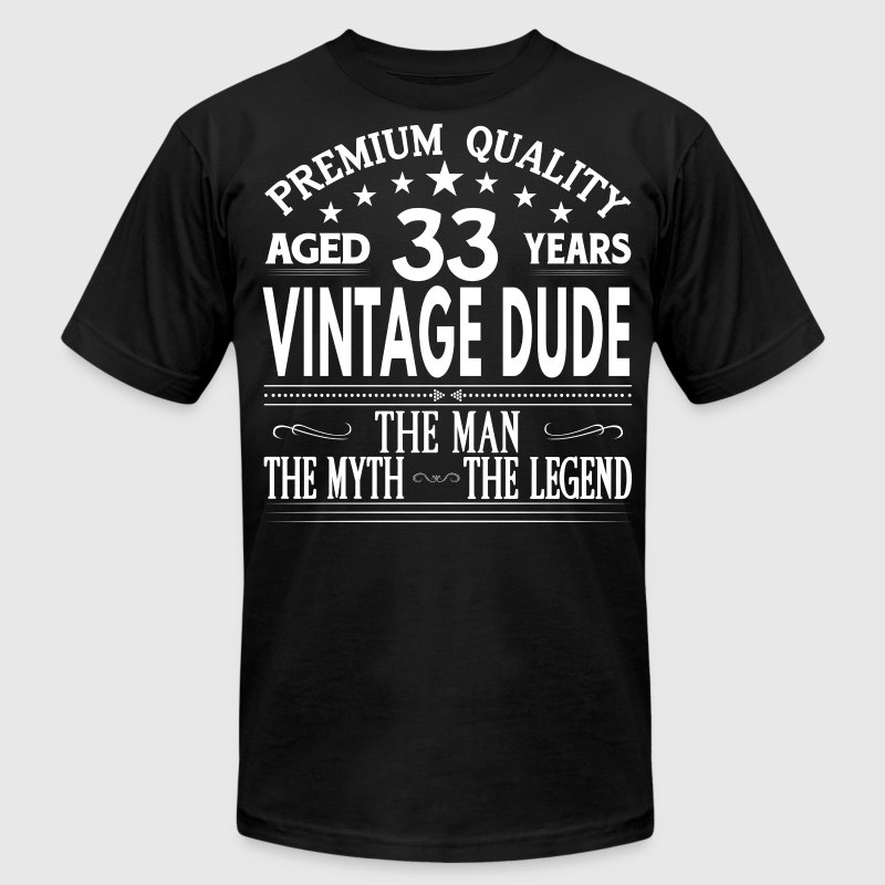 VINTAGE DUDE AGED 33 YEARS T-Shirts - Men's T-Shirt by American Apparel