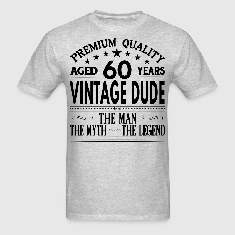 VINTAGE DUDE AGED 60 YEARS T-Shirts - Men's T-Shirt