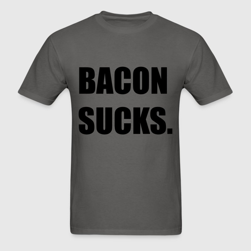 BACON SUCKS - GO VEGAN T-Shirts - Men's T-Shirt
