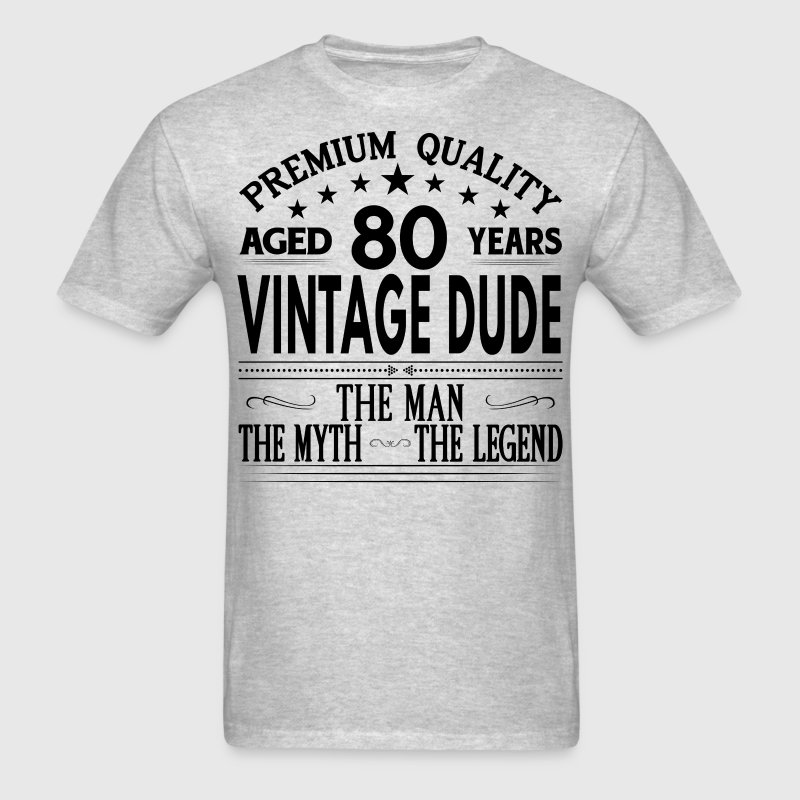 VINTAGE DUDE AGED 80 YEARS T-Shirt | Spreadshirt