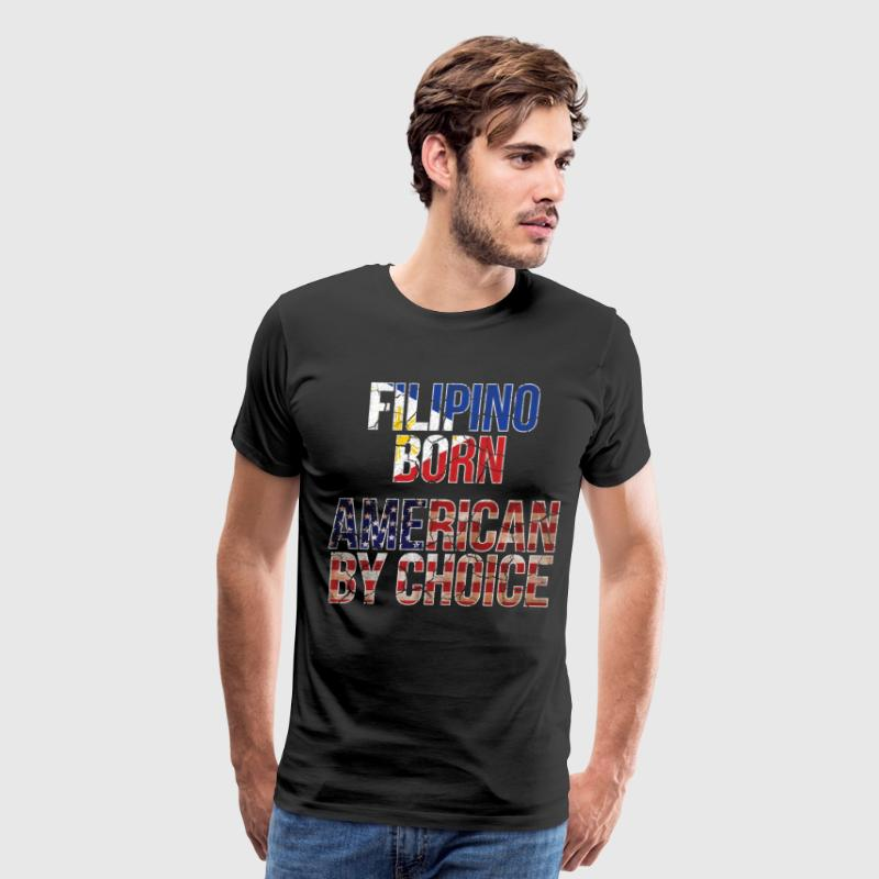 Filipino Born American by Choice National Flag  T-Shirts - Men's Premium T-Shirt