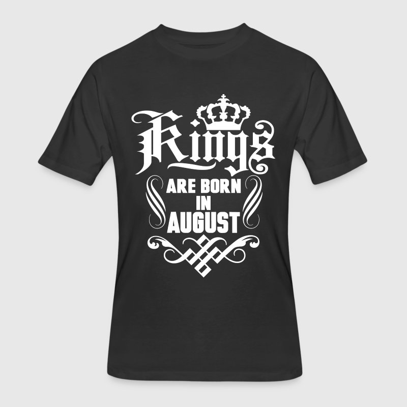 Kings are born in August birthday t-shirt - Men's 50/50 T-Shirt
