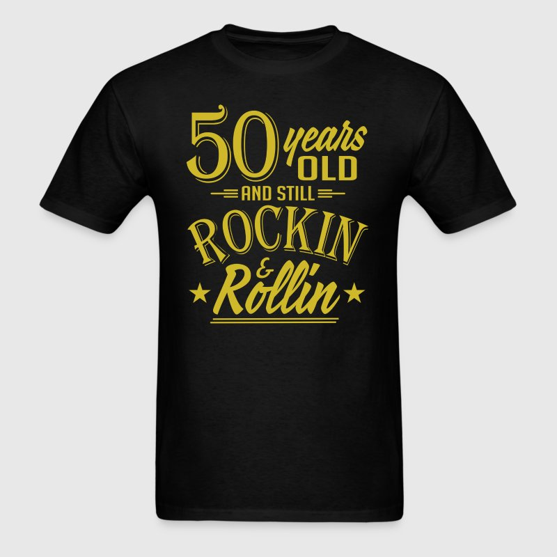 50 Years Old and Still Rockin and Rollin Anniversa T-Shirts - Men's T-Shirt