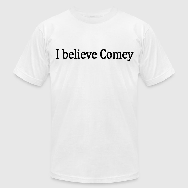 I believe James Comey T-Shirts - Men's T-Shirt by American Apparel