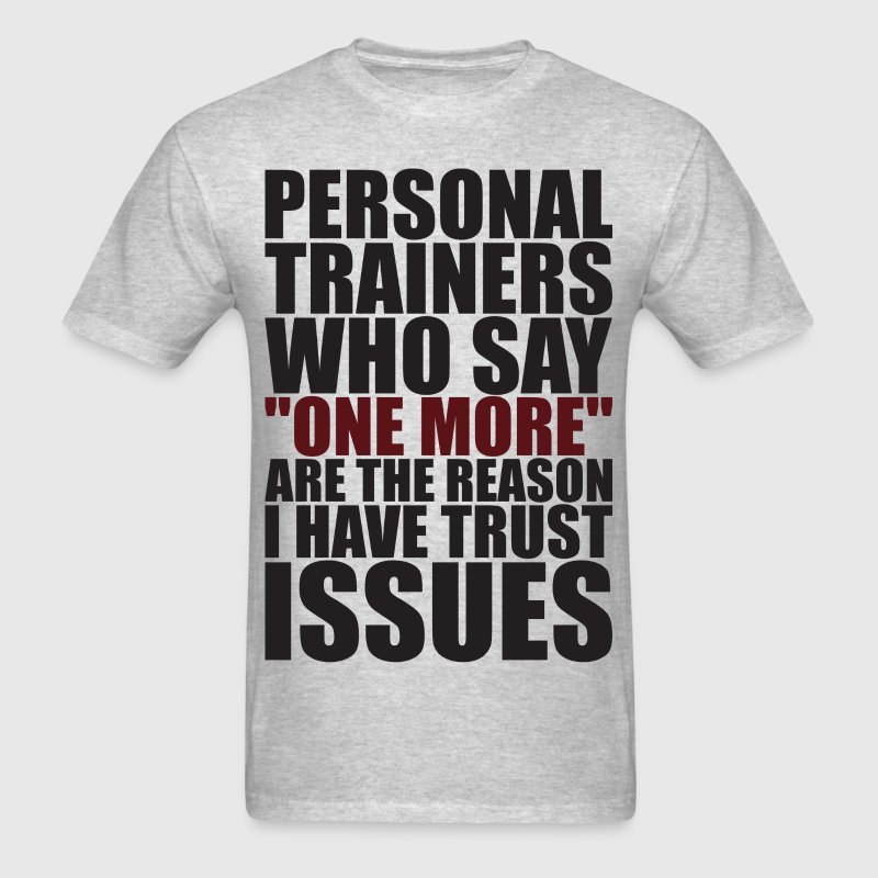 Personal Trainers And Trust Issues T-Shirts - Men's T-Shirt