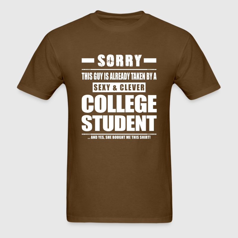Guy taken college student shirt gift t shirt spreadshirt for T shirts for college guys