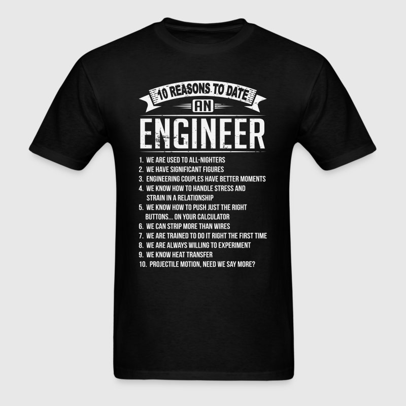10 Reasons To Date a Engineer T-Shirts - Men's T-Shirt