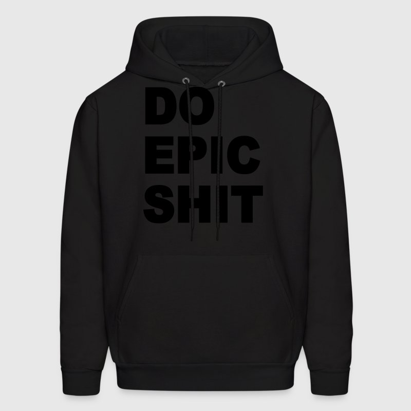 Do epic shit - Men's Hoodie