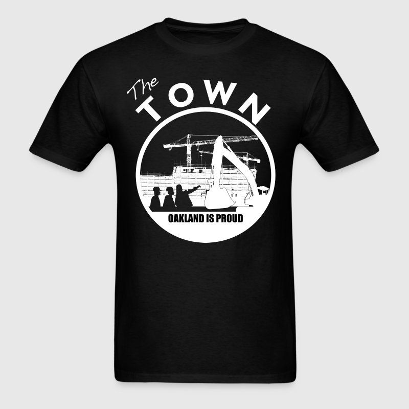 The Town Oakland Is Proud - Men's T-Shirt