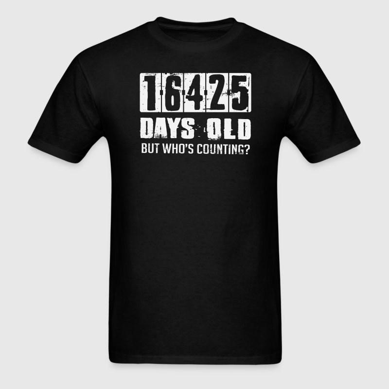 45 Years 16425 Days Old Who's Counting T-Shirts - Men's T-Shirt