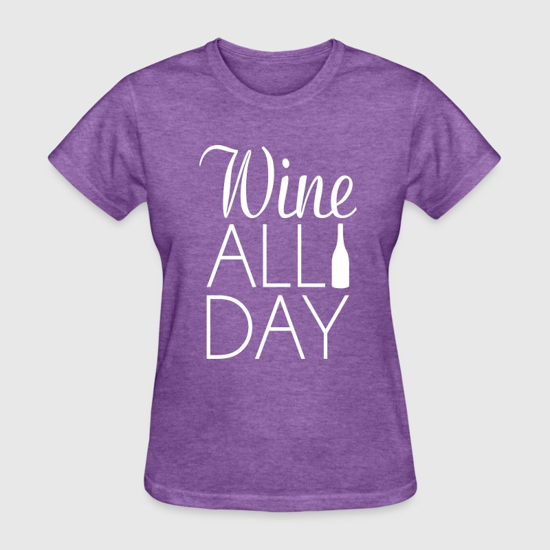 Wine All Day - Women's T-Shirt