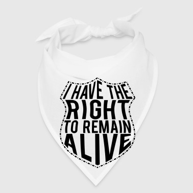 right to remain alive Mugs & Drinkware - Bandana