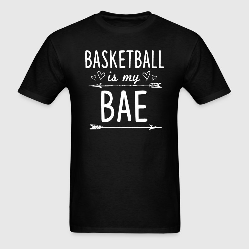 Basketball Is my BAE T-Shirts - Men's T-Shirt