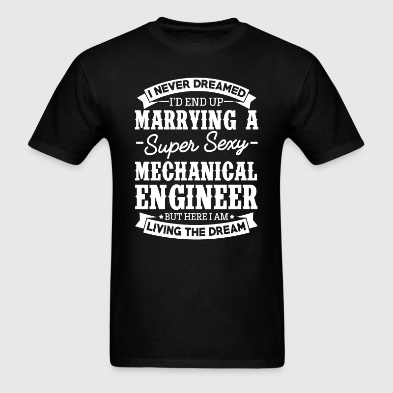 Mechanical Engineer's Wife Never Dreamed T-Shirts - Men's T-Shirt