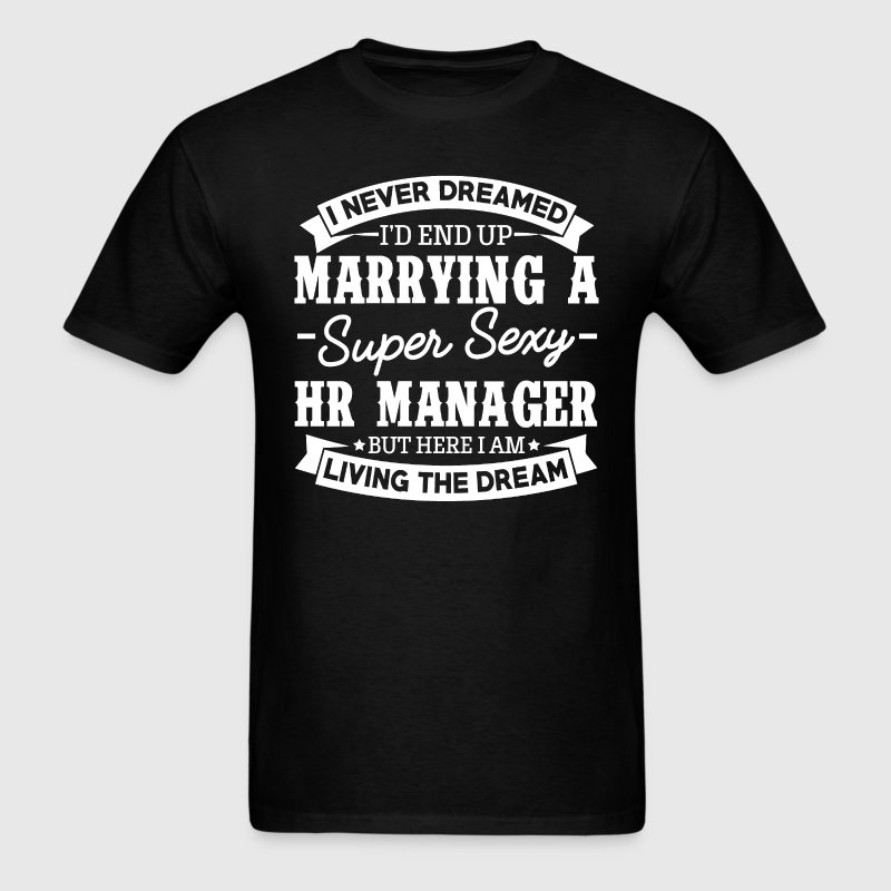 HR Manager's Wife Never Dreamed T-Shirts - Men's T-Shirt