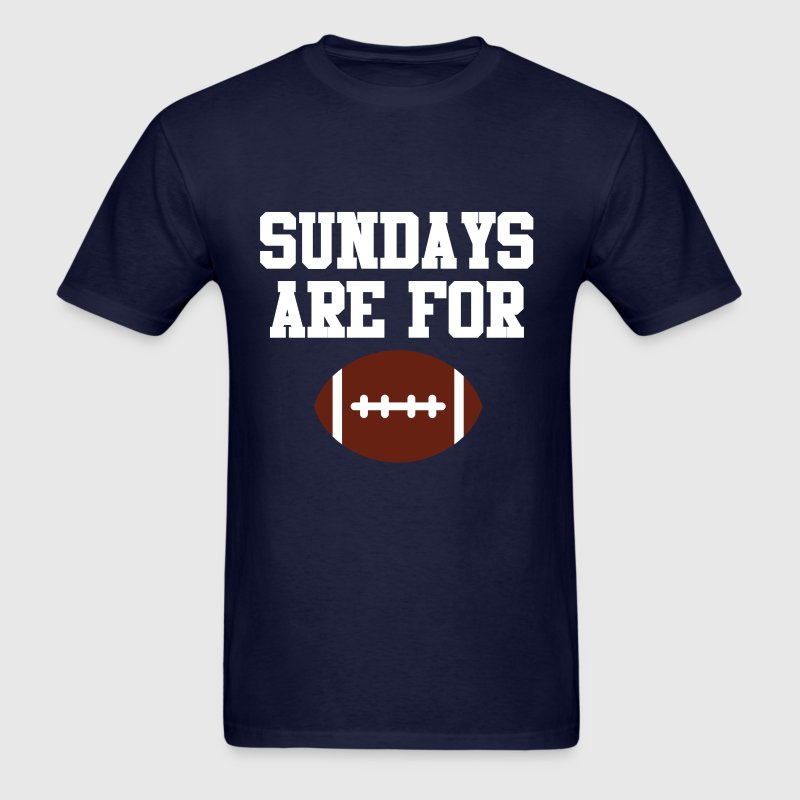 Sundays Are For Football Sports Team White Design T-Shirts - Men's T-Shirt