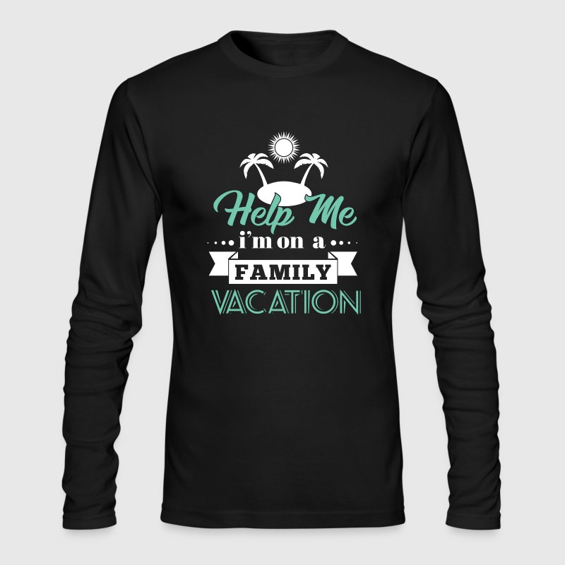 Help Family Vacation Long Sleeve Shirts - Men's Long Sleeve T-Shirt by Next Level