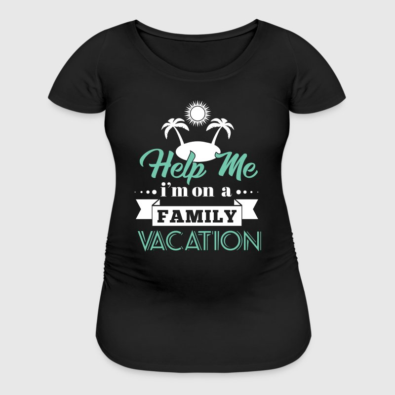 Help Family Vacation T-Shirts - Women's Maternity T-Shirt