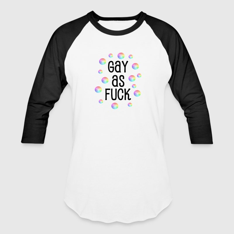 Gay As Fuck - Baseball T-Shirt