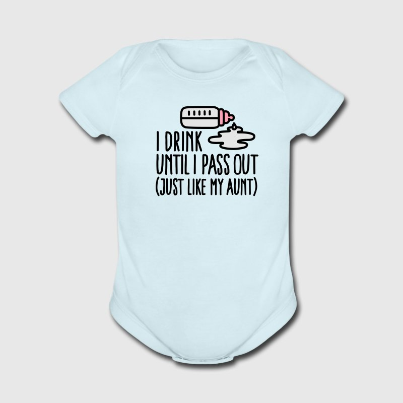 I drink until I pass out just like my aunt Baby Bodysuits - Short Sleeve Baby Bodysuit