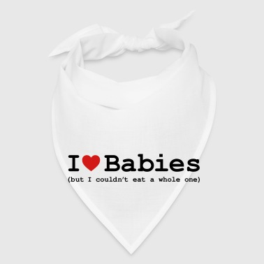 I Love Babies (But I Couldn't Eat a Whole One) Bags  - Bandana