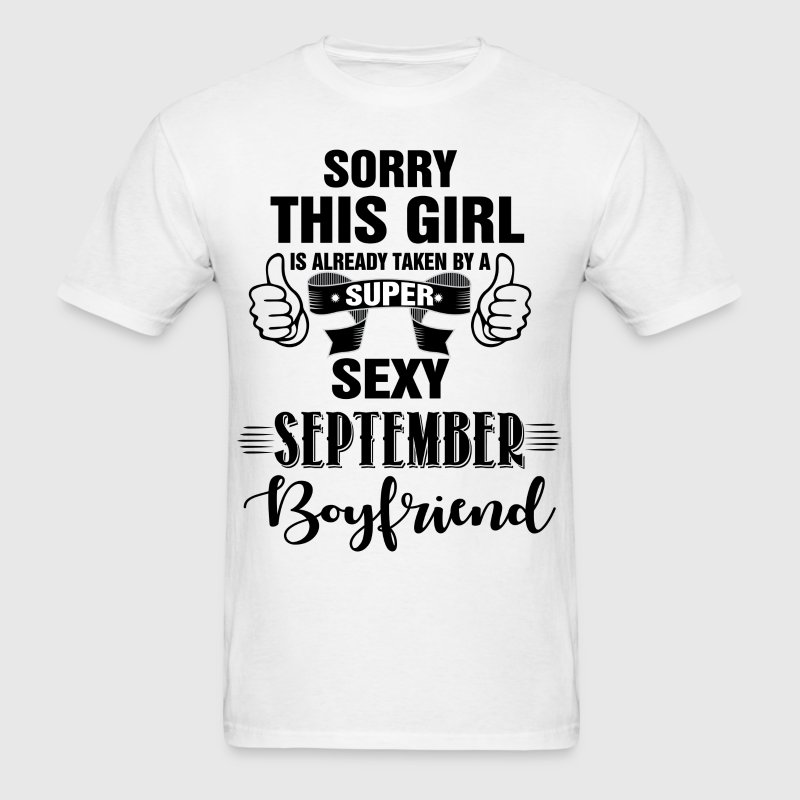 sorry this girl is already taken by a super sexy  T-Shirts - Men's T-Shirt