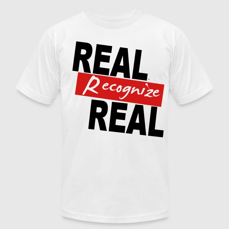 REAL RECOGNIZE REAL - Men's T-Shirt by American Apparel