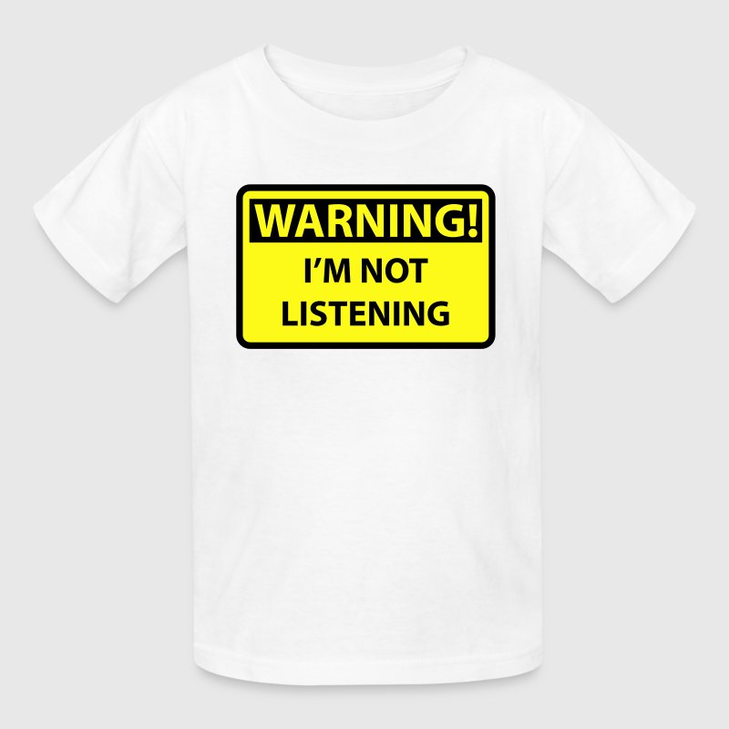 Warning! I'm not listening sign - Kids' T-Shirt