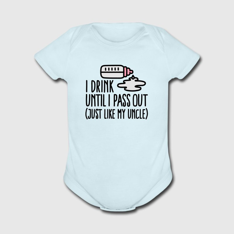I drink until I pass out just like my uncle Baby Bodysuits - Short Sleeve Baby Bodysuit