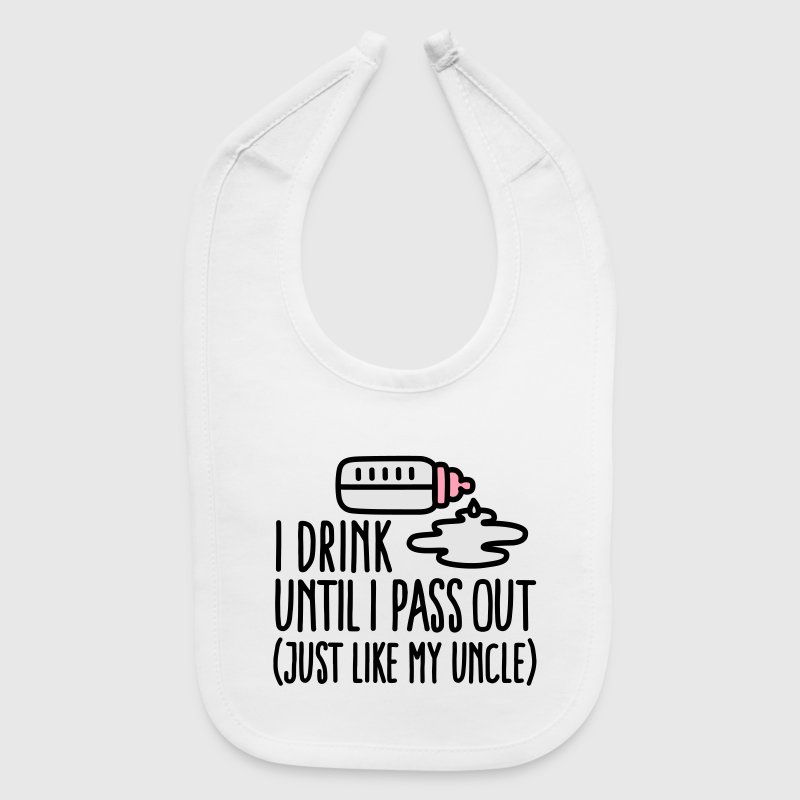 I drink until I pass out just like my uncle Baby Bibs - Baby Bib
