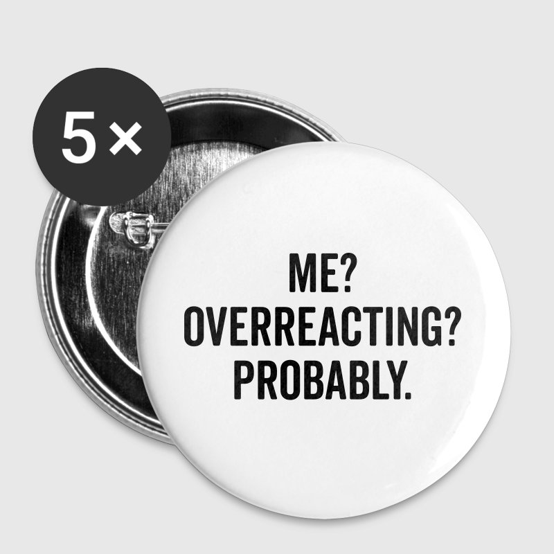 Overreacting Funny Quote Buttons - Small Buttons
