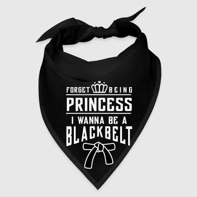 Forget beeing princess i wanna be a blackbelt Aprons - Bandana
